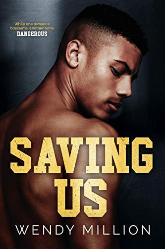 Saving Us: A novel of love and friendship (Northern University Book 1) (English Edition)