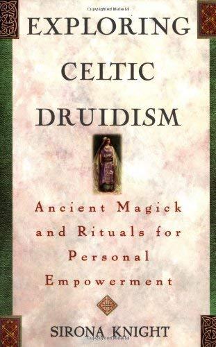 Exploring Celtic Druidism (Exploring Series)