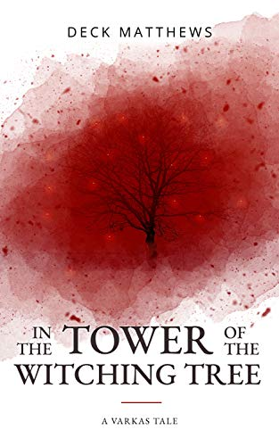 In the Tower of the Witching Tree (Varkas Chronicles - Short Tales Book 1)