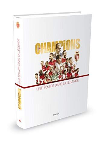 AS Monaco Champions 2017 - Une équipe dans la légende