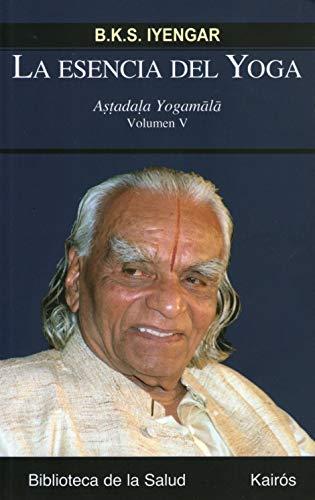 La esencia del Yoga V: Astadala Yogamala (Biblioteca de la Salud)