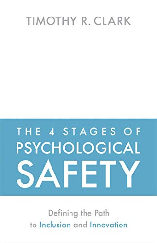 Compare Textbook Prices for The 4 Stages of Psychological Safety: Defining the Path to Inclusion and Innovation  ISBN 9781523087686 by Clark, Timothy R.