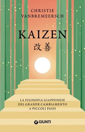 Kaizen: La filosofia giapponese del grande cambiamento a piccoli passi