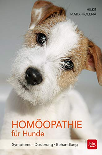 Marx-Holena, Hilke<br />Homöopathie für Hunde: Symptome | Dosierung | Behandlung