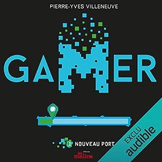 Gamer: Nouveau Port                   Auteur(s):                                                                                                                                 Pierre-Yves Villeneuve                               Narrateur(s):                                                                                                                                 Melanie Paiement                      Durée: 7 h et 39 min     1 évaluation     Au global 3,0