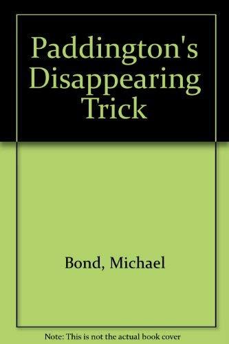 Paddington's Disappearing Trick