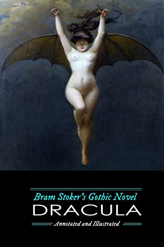 Bram Stoker's Dracula: Annotated and Illustrated, with Maps, Essays, and Analysis (Oldstyle Tales' Gothic Novels, Band 2)