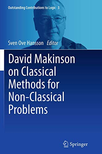 David Makinson on Classical Methods for Non-Classical Problems (Outstanding Contributions to Logic)