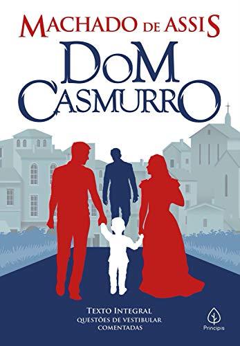 Dom Casmurro (Clássicos da literatura mundial)