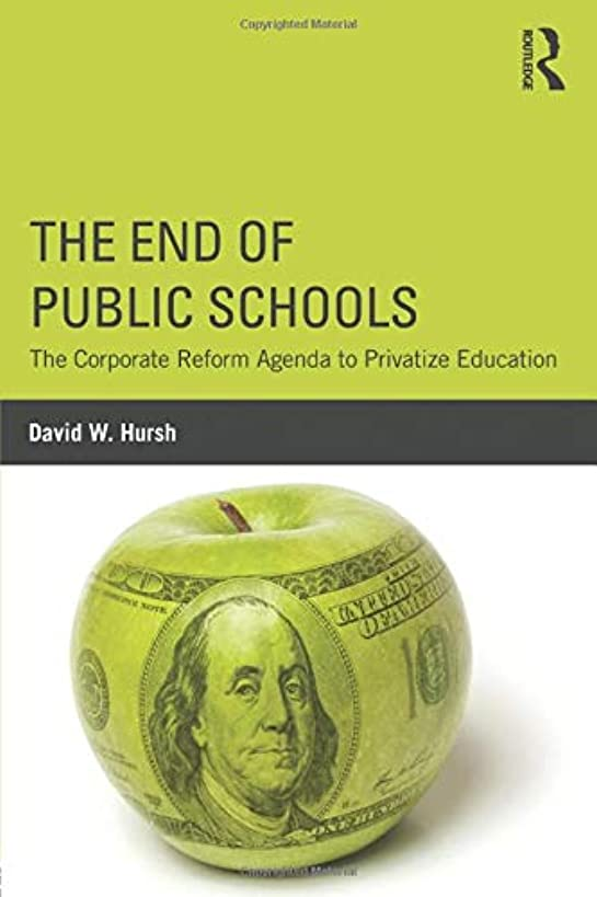 The End of Public Schools (Critical Social Thought)