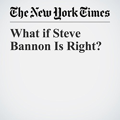 What if Steve Bannon Is Right? audiobook cover art