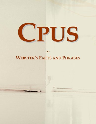Cpus: Webster's Facts and Phrases