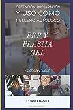 Curso Básico de PRP y Plasma Gel: Capacitación en Estética facial, Plasma Rico en Plaquetas y Plasma gel: 1