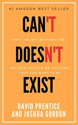 Can t Doesn t Exist Why cancer can t beat me and you can be anything that you want to be product image