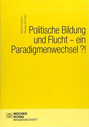 Politische Bildung und Flucht - ein Paradigmenwechsel?! (Wochenschau Wissenschaft)