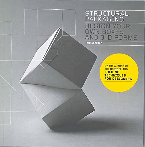 Structural Packaging /anglais: Design your own Boxes and 3D Forms
