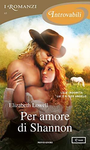 Per amore di Shannon (I Romanzi Introvabili) di [Elizabeth Lowell]