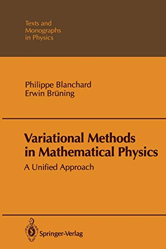 Variational Methods in Mathematical Physics: A Unified Approach (Theoretical and Mathematical Physics)