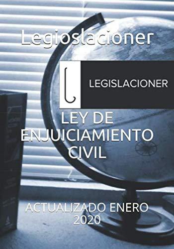 LEY DE ENJUICIAMIENTO CIVIL: ACTUALIZADO ENERO 2020