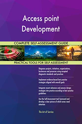 Access point Development All-Inclusive Self-Assessment - More than 700 Success Criteria, Instant...