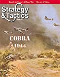 DG: Strategy & Tactics Magazine #251, with Cobra, the Normandy Campaign Board Game, 3rd Edition