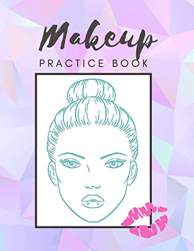 Makeup Practice Book: Professional Blank Face Chart for Make-up Artist, Beauty School Students & Makeup Artists. Perfect For Beauty Portfolio & ... Looks! (Goodman Press Makeup Logbook)
