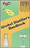 Alcohol Distiller's Handbook