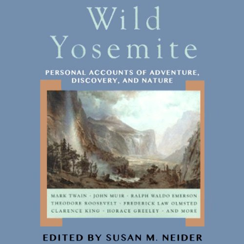 Wild Yosemite     Personal Accounts of Adventure, Discovery, and Nature              By:                                                                                                                                 Susan M. Neider (editor)                               Narrated by:                                                                                                                                 Erik Davies                      Length: 9 hrs and 4 mins     6 ratings     Overall 4.0