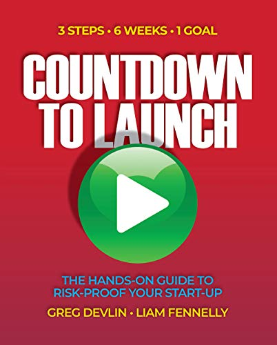 Countdown to Launch: 3 Steps / 6 Weeks / 1 Goal - The Hands-on Guide to Risk-proof Your Start-up (English Edition)