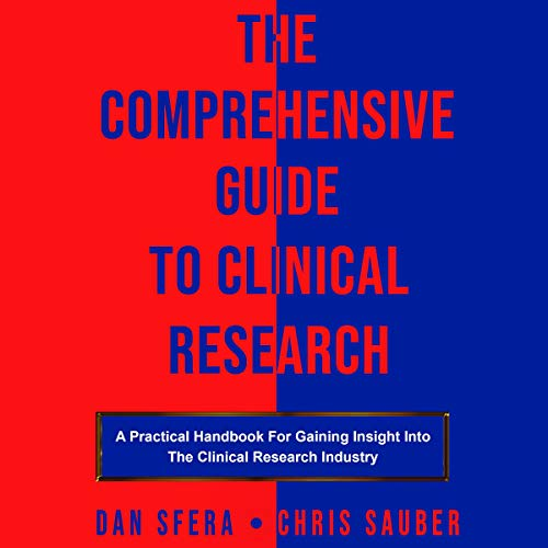 The Comprehensive Guide to Clinical Research