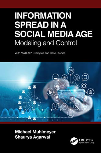 Information Spread in a Social Media Age: Modeling and Control Front Cover