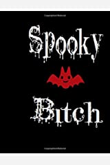 Spooky Bitch: The Notebook for any Spooky Bitch's most horrific thoughts Paperback