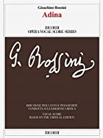 Adina: Farsa in un atto di / Farsa in One Act by Gherardo Bevilacqua Aldobrandini: Prima rappresentazione / First Performance, Lisbona, Teatro de Sao Carlos, 12 giugno 1826