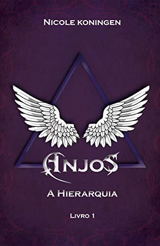 Anjos: A Hierarquia (Trilogia Livro 1)