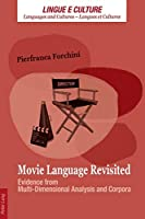 Movie Language Revisited: Evidence from Multi-Dimensional Analysis and Corpora (Lingue E Culture/Languages and Cultures-Langues et Cultures)