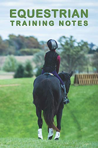 """Equestrian Training Notes: For Keeping Track of Training and Progress, Coaching Feedback. (6"""" x 9"""" 120 pages, vests-riding-horses cover.)"""