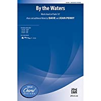 By the Waters - Words based on Psalm 137, music and additional words by Dave and Jean Perry - Choral Octavo - SAB
