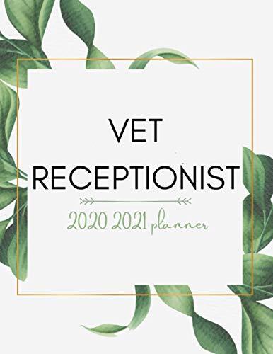 Vet Receptionist 2020 2021 Planner: Vet Receptionist Organizer (Nov-Jan) With a lot...