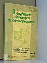 L'ingénierie des projets de développement de Guy Le Boterf