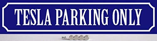 Blechschild Straßenschild 46x10cm gewölbt incl. 4 Magneten Tesla Parking Only Deko Geschenk Schild