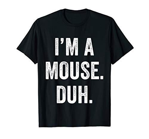 I'm A Mouse DUH Funny Halloween T-Shirt