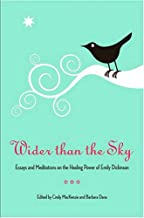 Wider Than the Sky: Essays and Meditations on the Healing Power of Emily Dickinson: 11