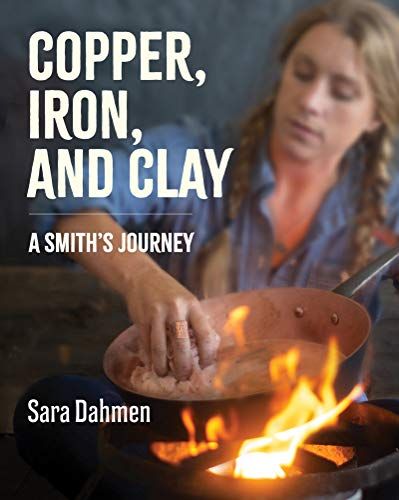 Copper, Iron, and Clay: A Smith's Journey (English Edition)
