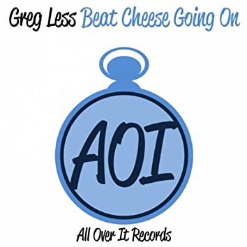Beat Cheese Going On