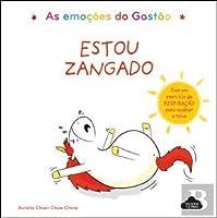 As Emoções do Gastão: Estou Zangado (Portuguese Edition)
