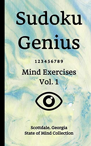 Sudoku Genius Mind Exercises Volume 1: Scottdale, Georgia State of Mind Collection – Paperback