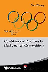 Combinatorial problems in mathematical competitions (Mathematical Olympiad), by Yao Zhang