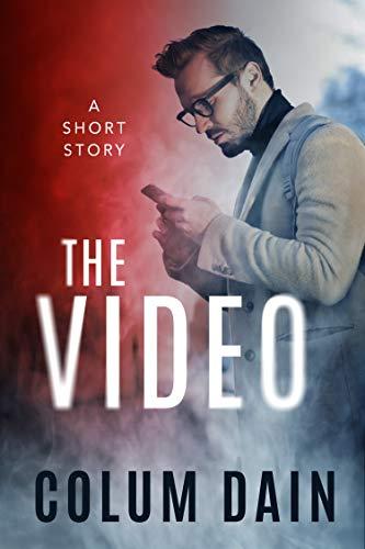 The Video (Thriller Short Stories Book 1)
