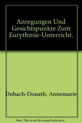 Anregungen und Gesichtspunkte zum Eurythmie-Unterricht