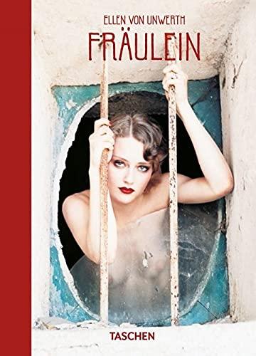 Ellen Von Unwerth. Fräulein. 40th Ed.